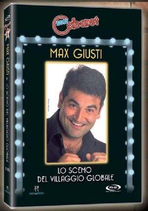 MAX GIUSTI - LO SCEMO DEL VILLAGGIO GLOBALE (DVD)