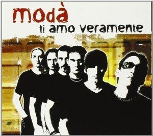 MODA' - TI AMO VERAMENTE (CD)