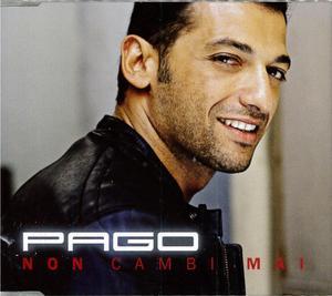 PAGO - NON CAMBI MAI (CD)