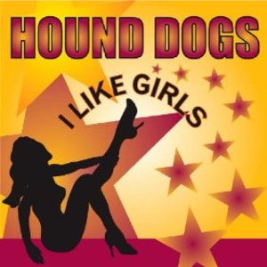 HOUND DOGS - I LIKE GIRLS (CD)