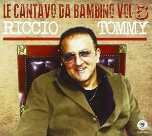 TOMMY RICCIO - LE CANTAVO DA BAMBINO VOL.5 (CD)