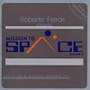 MISSION TO SPACE VOL.1 BY ROBERTO FERRARI 2CD (CD)