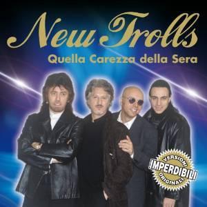 NEW TROLLS - QUELLA CAREZZA DELLA SERA (CD)