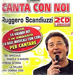 RUGGERO SCANDIUZZI - CANTA CON NOI - KARAOKE (CD)
