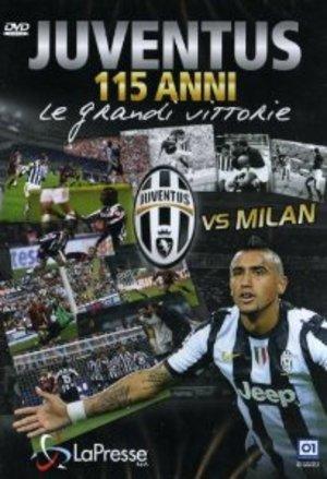 JUVENTUS 115 ANNI - LE GRANDI VITTORIE - JUVENTUS VS. MILAN (DVD