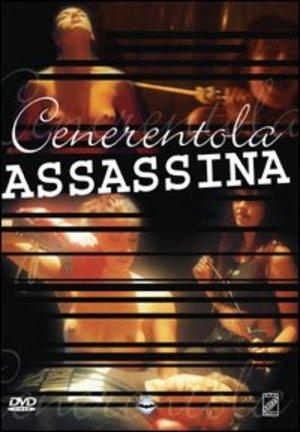 CENERENTOLA ASSASSINA (DVD)