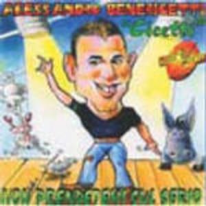 CICETTI BENERICETTI ALESSANDRO - NON PRENDETEMI SUL SERIO (CD)