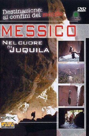 MESSICO NEL CUORE DI JUQUILA (DVD)