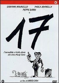 17 OVVERO L'INCREDIBILE E TRISTE STORIA DEL CINICO RUDY CAINO (DVD)