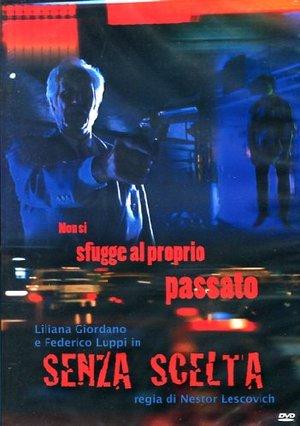 SENZA SCELTA (DVD)