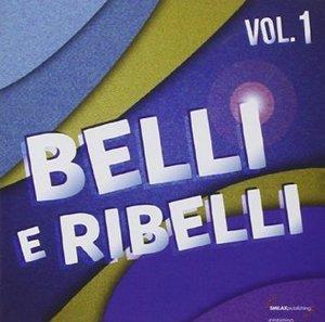 BELLI E RIBELLI VOL.1 (CD)