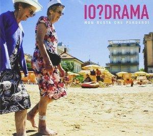 IO DRAMA - NON RESTA CHE PERDERSI-D.P. (CD)