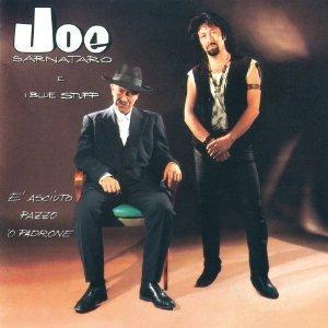 JOE SARNATARO - E ASCIUTO PAZZO 'O PADRONE (CD)