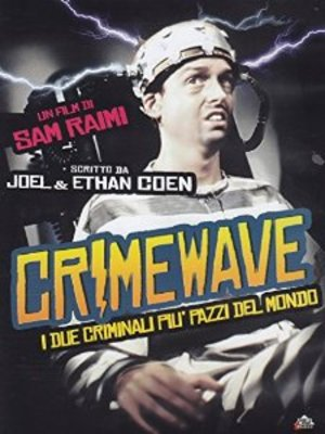 CRIMEWAVE - I DUE CRIMINALI PIU' PAZZI DEL MONDO (DVD)