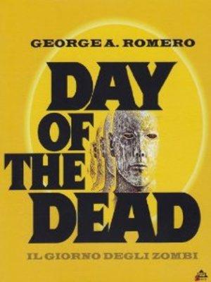 IL GIORNO DEGLI ZOMBI - DAY OF THE DEAD (DVD)
