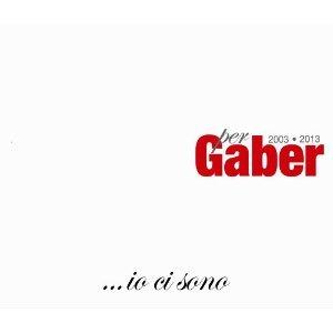 IO CI SONO. PER GABER 2003-2013 -3CD (CD)