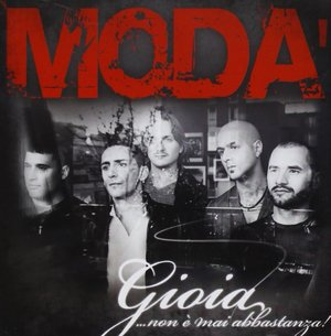 MODA' - GIOIA... NON E' MAI ABBASTANZA! (CD)