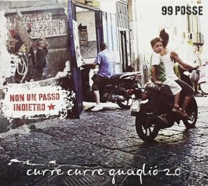 99 POSSE - CURRE CURRE GUAGLIO' 2.0 (CD)
