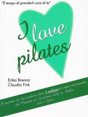 ERIKA BRENNA CLAUDIA FINK - I LOVE PILATES (DVD+LIBRO) (DVD)