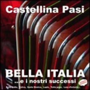 CASTELLINA-PASI - BELLA ITALIA... E I NOSTRI SUCCESSI (CD)