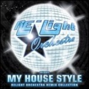 RELIGHT ORCHESTRA - MY HOUSE STYLE (CD)