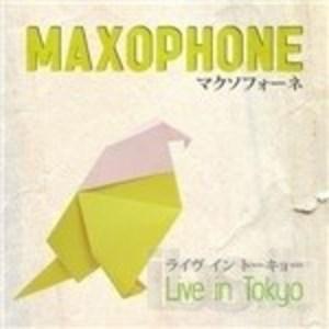 MAXOPHONE - LIVE IN TOKYO (CD)