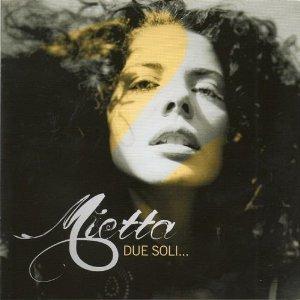 MIETTA - DUE SOLI... (CD)