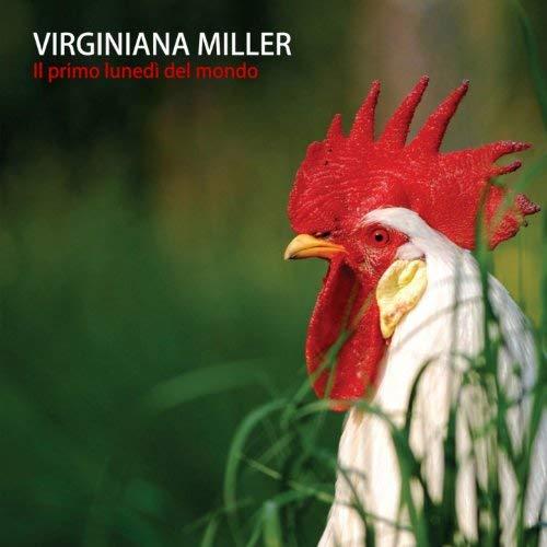 VIRGINIANA MILLER - IL PRIMO LUNEDI' DEL MONDO (CD)