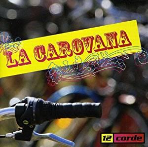 12 CORDE - LA CAROVANA (CD)