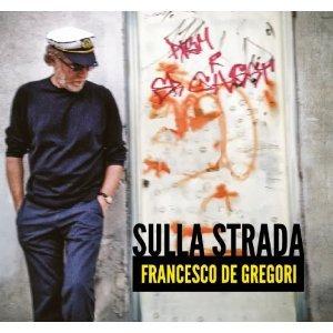 FRANCESCO DE GREGORI - SULLA STRADA (CD)