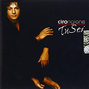 CIRO RIGIONE - TU SEI (CD)