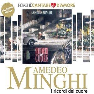 AMEDEO MINGHI - I RICORDI DEL CUORE (CD)