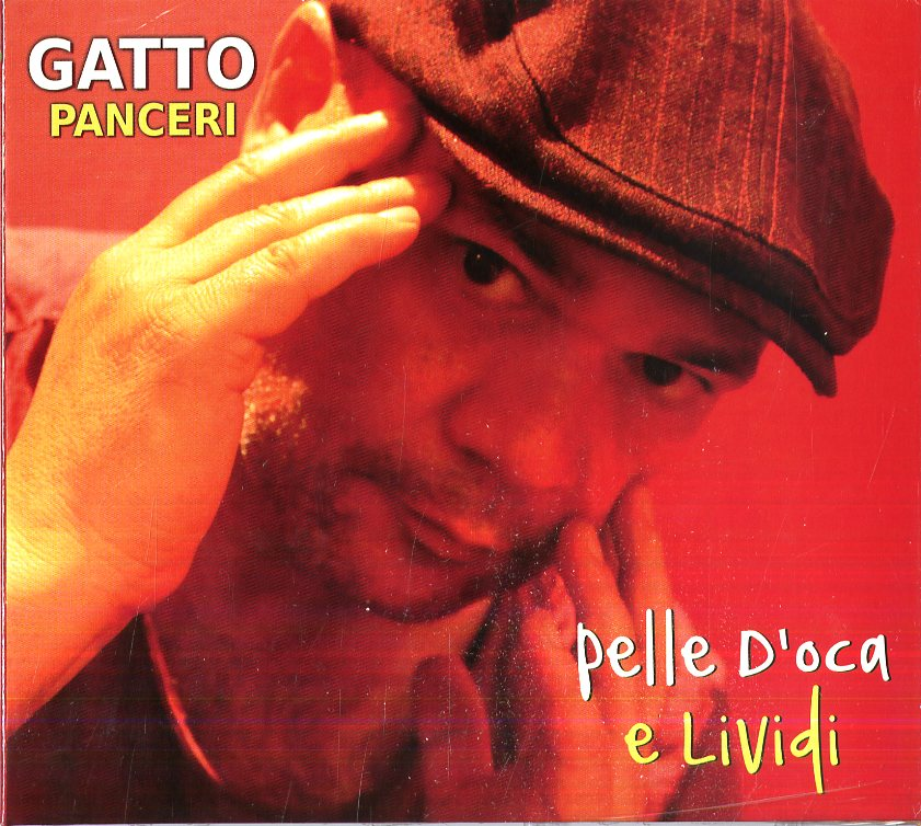 GATTO PANCERI - PELLE D'OCA E LIVIDI (CD)