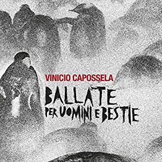 VINICIO CAPOSSELA - BALLATE PER UOMINI E BESTIE (CD)