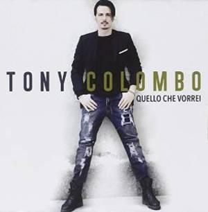 TONY COLOMBO - QUELLO CHE VORREI (CD)