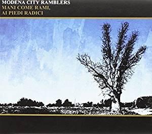 MODENA CITY RAMBLES - MANI COME RAMI AI PIEDI RADICI (CD)