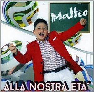 MATTEO - ALLA NOSTRA ETA' (CD)