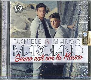 DANIELE & MARCO MARCIANO - SIAMO NATI CON LA MUSICA (CD)