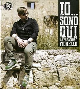 ALESSANDRO FIORELLO - IO SONO QUI (CD)