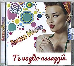 ANGELO MAURO - TE VOGLIO ASSAGGIA' (CD)