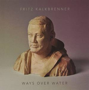 KALKBRENNER FRITZ - WAYS OVER WATER (CD)