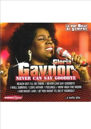 GLORIA GAYNOR - NEVER CAN SAY GOODBYE (CD)