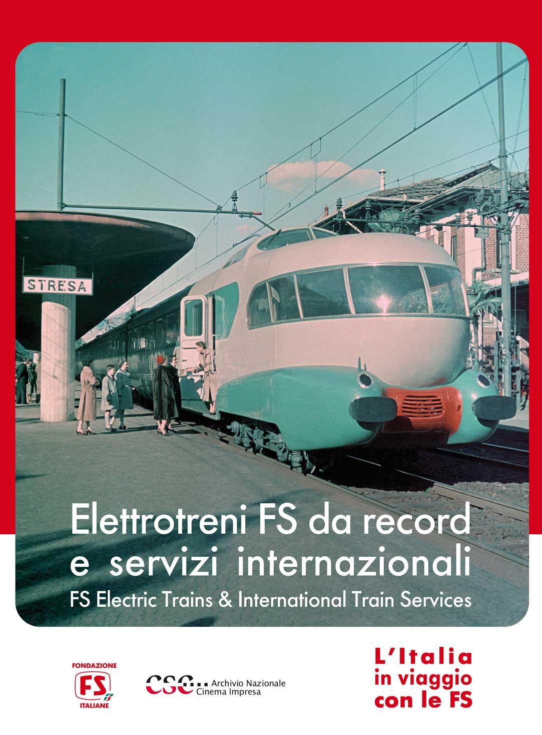 L'ITALIA IN VIAGGIO CON LE FS ELETTROTRENI DA RECORD E SERVIZI I