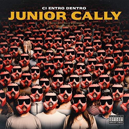 JUNIOR CALLY - CI ENTRO DENTRO [EXPLICIT] (CD)
