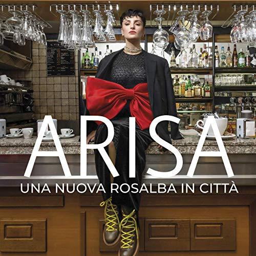 ARISA - UNA NUOVA ROSALBA IN CITTA' (DIGIPACK) (SANREMO 2019) (C