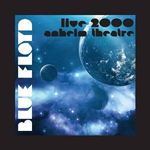 BLUE FLOYD - LIVE 2000 ANAHEIM THEATRE -2CD (CD)