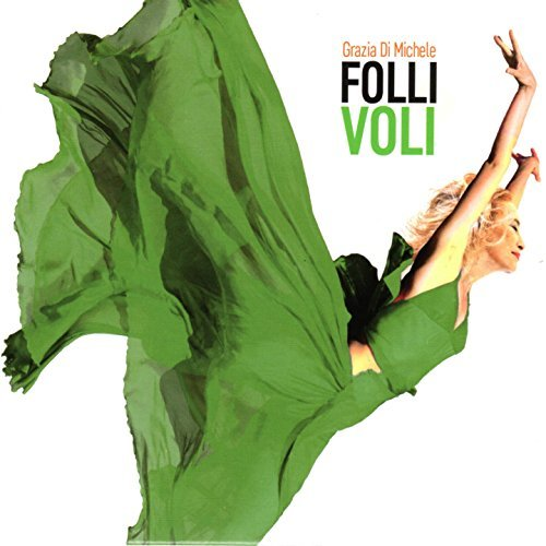 GRAZIA DI MICHELE - FOLLI VOLI (CD)
