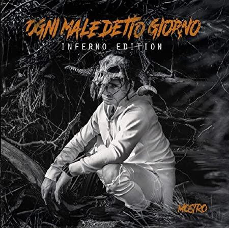 MOSTRO - NFERNO EDITION - OGNI MALEDETTO GIORNO (CD)