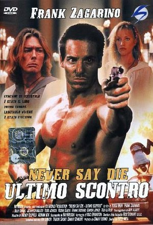 ULTIMO SCONTRO - NEVER SAY DIE (DVD)