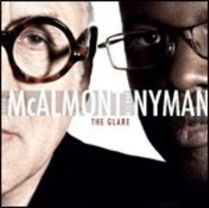 THE GLARE DAVID MCALMON MICHAEL NYMAN (CD)